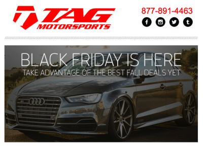 BLACK FRIDAY SALE IS HERE - TAG Motorsports